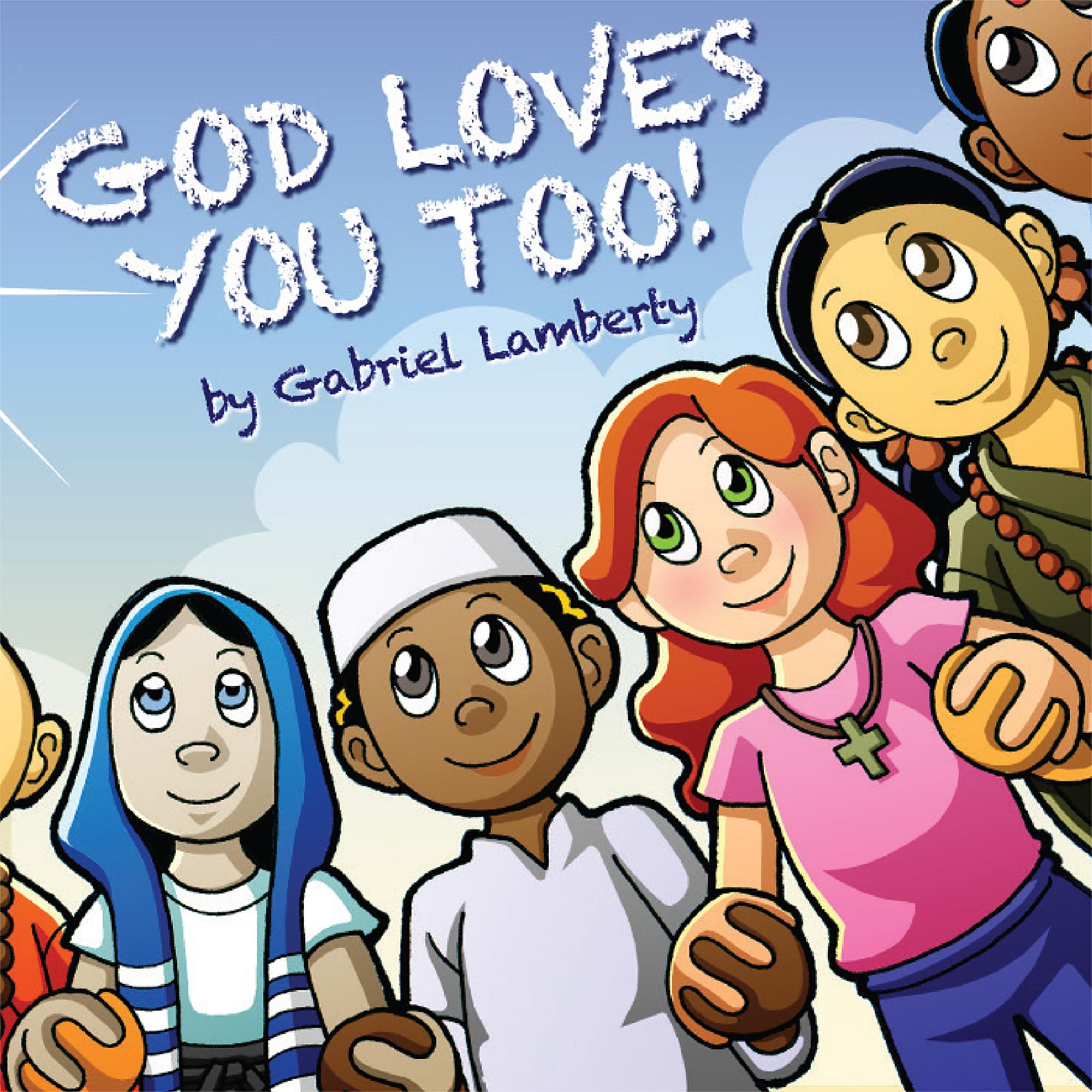 "Reformed Theology ""God Loves You Too!"" Unites the Five Main Religions in a Children's Story That Reveals the Power of Prayer  Calvinism"